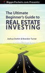 The Ultimate Beginners Guide To Real Estate Investing