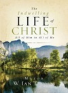 The Indwelling Life Of Christ