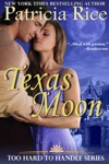 Texas Moon Too Hard To Handle Book 4