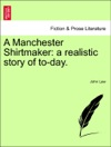 A Manchester Shirtmaker A Realistic Story Of To-day