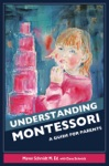 Understanding Montessori A Guide For Parents