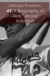 42 A Biography Of Jack Jackie Robinson