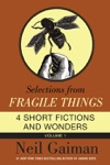 Selections From Fragile Things Volume One