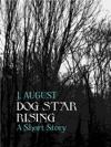 Dog Star Rising