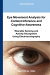 Eye Movement Analysis For Context Inference And Cognitive-Awareness