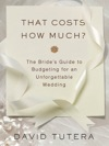 That Costs How Much The Brides Guide To Budgeting For An Unforgettable Wedding