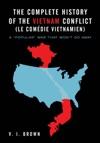 The Complete History Of The Vietnam Conflict Le Comdie Vietnamien
