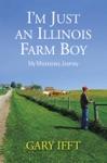 Im Just An Illinois Farm Boy