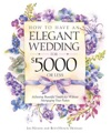 How To Have An Elegant Wedding For 5000 Or Less