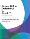 Dennis Dillon Oldsmobile V Frank T