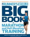 The Runners World Big Book Of Marathon And Half-Marathon Training