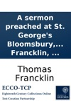 A Sermon Preached At St Georges Bloomsbury On Sunday March 28 For The Benefit Of The Humane Society  By Thomas Francklin