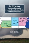 The 1925 Tri-State Tornados Devastation  In Franklin County Hamilton County And White County Illinois