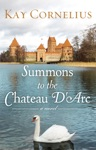 Summons To The Chateau DArc A Novel