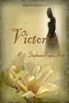 Victoria 1st Book In The Women Of Magnolia Hill Saga