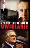 Zygmunt Miloszewski - Uwikłanie artwork