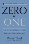 Zero to One - Peter Thiel & Blake Masters Cover Art