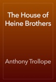 Anthony Trollope - The House of Heine Brothers artwork