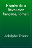 Adolphe Thiers - Histoire de la Révolution française, Tome 2 artwork