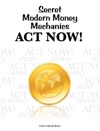 Secret Modern Money Mechanics Act Now