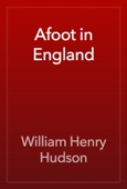 William Henry Hudson - Afoot in England artwork