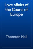 Thornton Hall - Love affairs of the Courts of Europe artwork