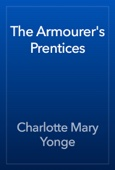 Charlotte Mary Yonge - The Armourer's Prentices artwork