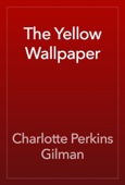 Charlotte Perkins Gilman - The Yellow Wallpaper  artwork