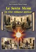 La santa Messa in rito romano antico