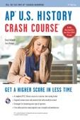 AP® U.S. History Crash Course Book + Online - Larry Krieger & Gregory Feldmeth Cover Art