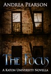 The Focus A Katon University Novella