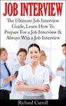Job Interview The Ultimate Job Interview Guide Learn How To Prepare For A Job Interview  Always Win A Job Interview