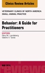 Behavior A Guide For Practitioners An Issue Of Veterinary Clinics Of North America Small Animal Practice E-Book