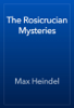 Max Heindel - The Rosicrucian Mysteries artwork
