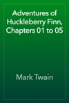 Adventures Of Huckleberry Finn Chapters 01 To 05