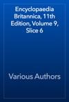 Encyclopaedia Britannica 11th Edition Volume 9 Slice 6