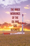 The Inner Workings Of The Oil And Gas Business