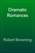 Robert Browning - Dramatic Romances artwork