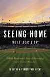 Seeing Home The Ed Lucas Story