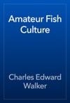 Amateur Fish Culture