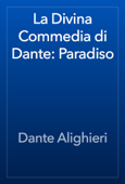 La Divina Commedia di Dante: Paradiso