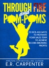 Through Fire And Pom-Poms 23 Kick-Ass Ways To Motivate Your Sales Team To Achieve Record-Breaking Profits