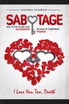 Sabotage How To Stop Killing Your Relationship Because Of Commitment Phobias I Love You Too Death