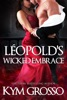 Léopold's Wicked Embrace (Immortals of New Orleans, Book 5)