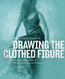 THE ARTISTS GUIDE TO DRAWING THE CLOTHED FIGURE