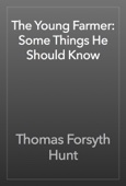 Thomas Forsyth Hunt - The Young Farmer: Some Things He Should Know artwork