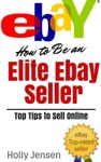 How To Be An Elite Ebay Seller