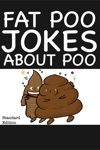 Fat Poo Jokes About Poo Standard Edition