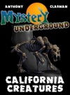 Mystery Underground California Creatures A Collection Of Scary Short Stories