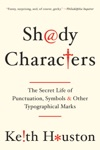 Shady Characters The Secret Life Of Punctuation Symbols And Other Typographical Marks